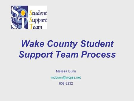 Wake County Student Support Team Process Melissa Bunn 858-3232.