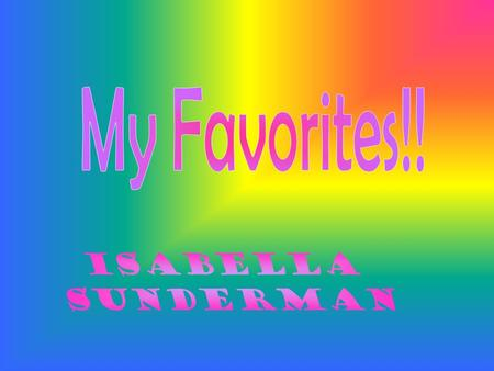 My Favorites!! Isabella Sunderman.