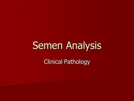 Semen Analysis Clinical Pathology.