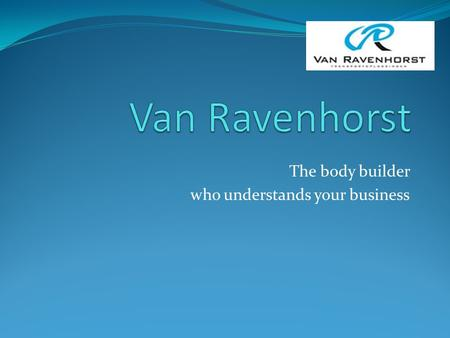 The body builder who understands your business. Van Ravenhorst – a reliable partner from the Netherlands on poultry transportation The company Van Ravenhorst