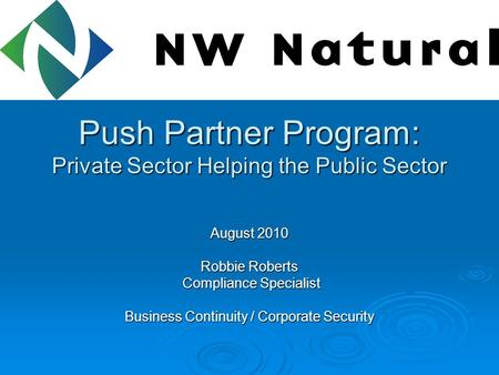Push Partner Program: Private Sector Helping the Public Sector Push Partner Program: Private Sector Helping the Public Sector August 2010 Robbie Roberts.