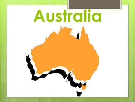 Australia.  Aborigines -indigenous people  *maybe land bridges from SE Asia  hunting and gathering.