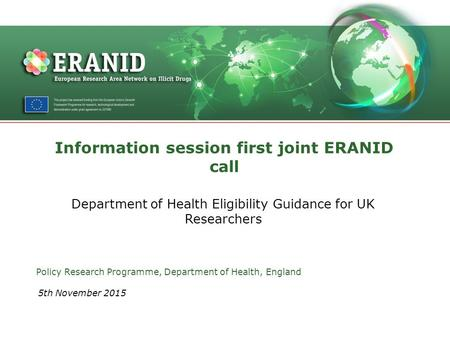 Information session first joint ERANID call Department of Health Eligibility Guidance for UK Researchers Policy Research Programme, Department of Health,