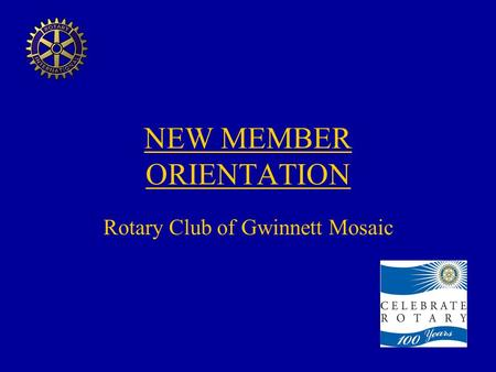 NEW MEMBER ORIENTATION Rotary Club of Gwinnett Mosaic.