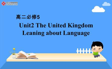 Unit2 The United Kingdom Leaning about Language 高二必修 5.