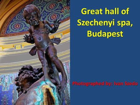 Great hall of Szechenyi spa, Budapest Photographed by: Ivan Szedo.
