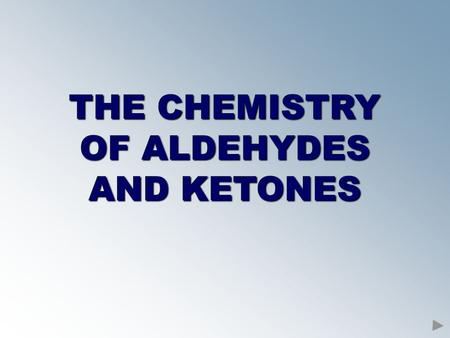 OF ALDEHYDES AND KETONES