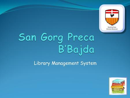 Library Management System. How can I access the school library database? Type the address sls.gov.mt in the address bar and press 'Enter'.
