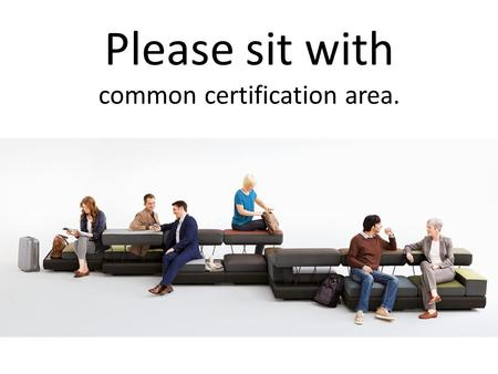 Please sit with common certification area.. Professional That Impacts Learners... in Preparation for Renewal Pedagogy Technology Professional Organizations.