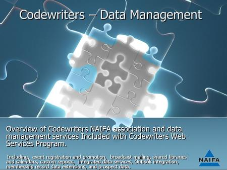 Codewriters – Data Management Overview of Codewriters NAIFA association and data management services Included with Codewriters Web Services Program. Including,