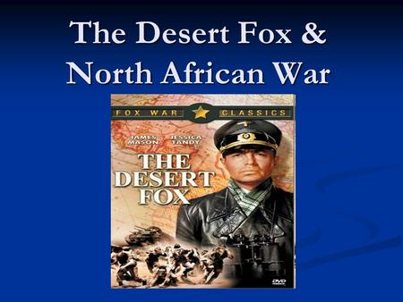The Desert Fox & North African War. Birth and Parents Erwin Rommel was born on November 15, 1891 in Heidenheim, Germany. Erwin Rommel was born on November.