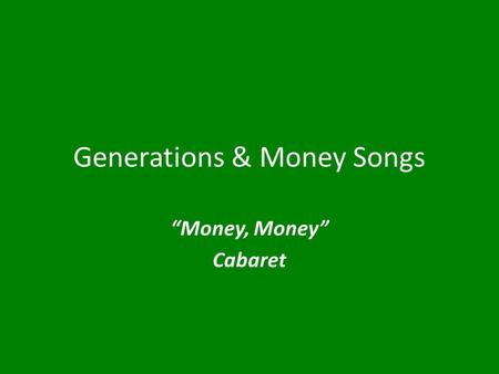 "Generations & Money Songs ""Money, Money"" Cabaret."