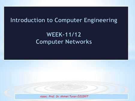 Assoc. Prof. Dr. Ahmet Turan ÖZCERİT.  Network Classification  Band-width  OSI reference model  Network Devices  Cable standards  Network Topologies.