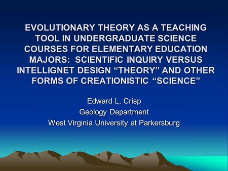 "EVOLUTIONARY THEORY AS A TEACHING TOOL IN UNDERGRADUATE SCIENCE COURSES FOR ELEMENTARY EDUCATION MAJORS: SCIENTIFIC INQUIRY VERSUS INTELLIGNET DESIGN ""THEORY"""