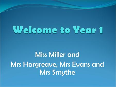 Miss Miller and Mrs Hargreave, Mrs Evans and Mrs Smythe.