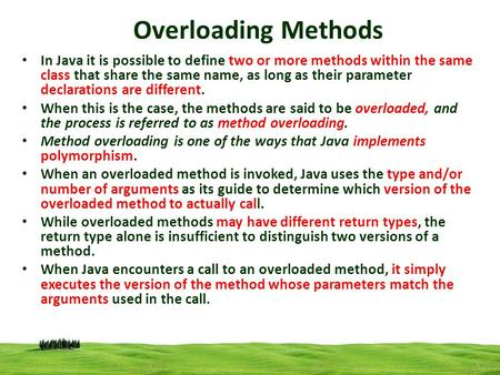 CSI 3125, Preliminaries, page 1 Overloading Methods In Java it is possible to define two or more methods within the same class that share the same name,