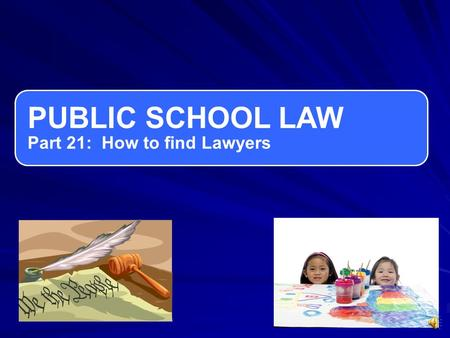 PUBLIC SCHOOL LAW Part 21: How to find Lawyers Most legal research requires you to do the research yourself by looking into books, journals, or databases.