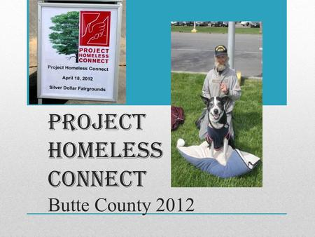 PROJECT HOMELESS CONNECT Butte County 2012. Bike and bike trailer repairs: 65.