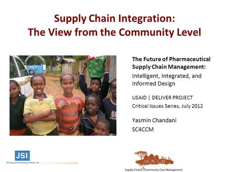 Supply Chain Integration: The View from the Community Level The Future of Pharmaceutical Supply Chain Management: Intelligent, Integrated, and Informed.
