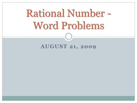 AUGUST 21, 2009 Rational Number - Word Problems. EXAMPLE 1 The highest recorded temperature in the U.S. was in Death Valley, California at 134°F. The.