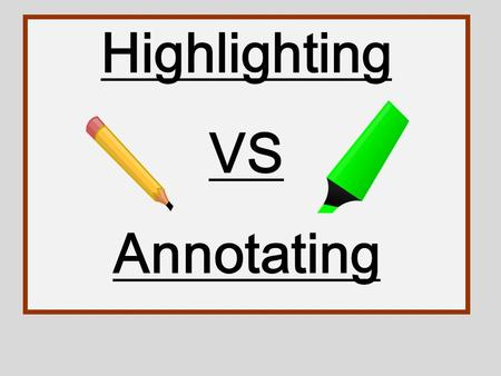Highlighting VS Annotating.