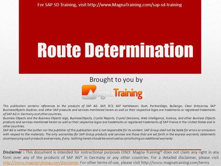 Route Determination Brought to you by Disclaimer : This document is intended for instructional purposes ONLY. Magna Training® does not claim any right.