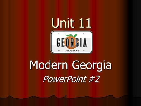 Unit 11 Modern Georgia PowerPoint #2. Learning Targets Evaluate key post-World War II developments of Georgia from 1945 – 1970 Evaluate key post-World.