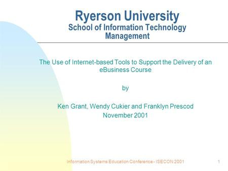 Information Systems Education Conference - ISECON 20011 Ryerson University School of Information Technology Management The Use of Internet-based Tools.