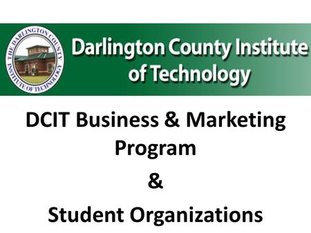 DCIT Business & Marketing Program & Student Organizations.