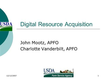 12/12/20071 Digital Resource Acquisition John Mootz, APFO Charlotte Vanderbilt, APFO.