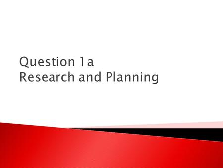 Question 1a Research and Planning. It's About The Development Of Your Skills  30 second match-on-action video  Thriller film opening  Lip sync video.
