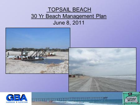 TOPSAIL BEACH 30 Yr Beach Management Plan June 8, 2011.