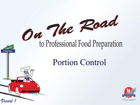 Portion Control Visual 1. Visual 2 Introduction The last customer deserves the same quality as the first customer.