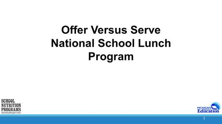 1 Offer Versus Serve National School Lunch Program.