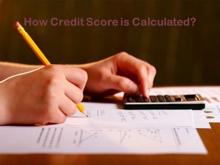 How Credit Score is Calculated?. Credit score calculation Model.
