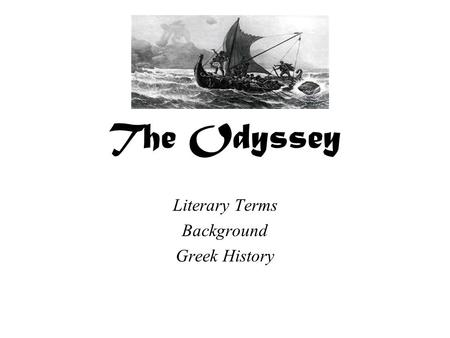 The Odyssey Literary Terms Background Greek History.