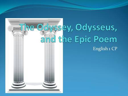 The Odyssey, Odysseus, and the Epic Poem