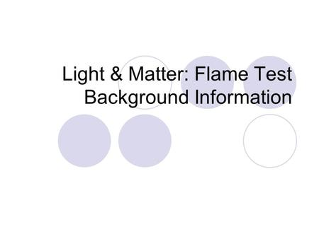 Light & Matter: Flame Test Background Information.
