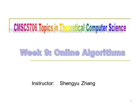 Instructor: Shengyu Zhang 1. Secretary hiring problem 2.