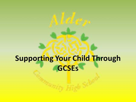 Supporting Your Child Through GCSEs. Academic Review (data capture) Alignment Meetings & Parents' Evening Pre Public Exams in December: An opportunity.