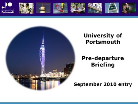 University of Portsmouth Pre-departure Briefing September 2010 entry.