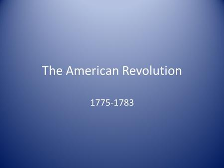 The American Revolution 1775-1783. Brain Pop: American Revolution.