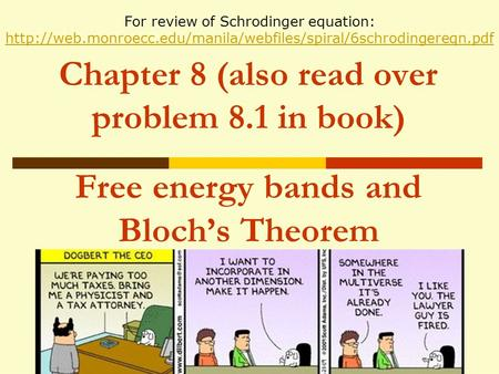 For review of Schrodinger equation:  monroecc
