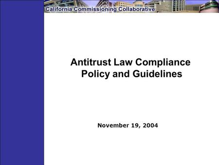 Antitrust Law Compliance Policy and Guidelines November 19, 2004.