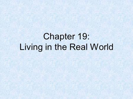 Chapter 19: Living in the Real World. Introductory Remarks (p. 190) The joy and misery of ordinary English is that you can say the same thing in many.