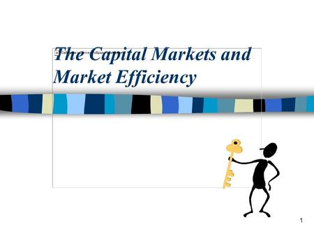 1 The Capital Markets and Market Efficiency. 2 Role of the Capital Markets Definition Economic Function Continuous Pricing Function Fair Price Function.