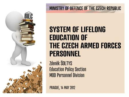 2 OUTLINE 2  Management of MoD Educational System  Policy on Lifelong Education  Qualification Requirements  Language Training Policy and Priorities.