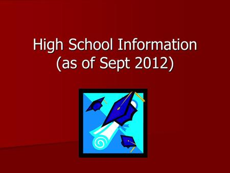 High School Information (as of Sept 2012). Options for High School: Selective Enrollment  Selective Enrollment High Schools (http://cpsmagnet.org) provide.