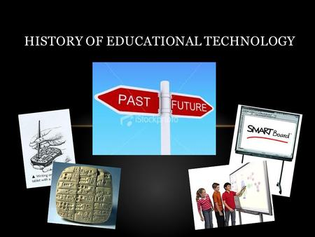 HISTORY OF EDUCATIONAL TECHNOLOGY. 3300 BC On leaves and bark of trees ANCIENT PEOPLE: uses pointed sticks Inscriptions of signs and symbols.