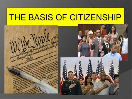THE BASIS OF CITIZENSHIP